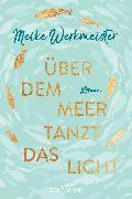 Cover-Bild zu Werkmeister, Meike: Über dem Meer tanzt das Licht (eBook)