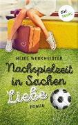 Cover-Bild zu Werkmeister, Meike: Nachspielzeit in Sachen Liebe (eBook)