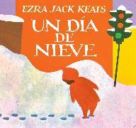 Cover-Bild zu Keats, Ezra Jack: Un Día De Nieve