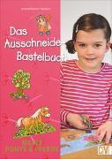 Cover-Bild zu Küssner-Neubert, Andrea: Das Ausschneide-Bastelbuch: Meine Ponys & Pferde