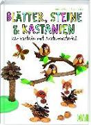 Cover-Bild zu Küssner-Neubert, Andrea: Blätter, Steine & Kastanien