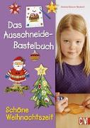 Cover-Bild zu Küssner-Neubert, Andrea: Das Ausschneide-Bastelbuch Schöne Weihnachtszeit