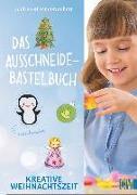 Cover-Bild zu Küssner-Neubert, Andrea: Das Ausschneide-Bastelbuch Kreative Weihnachtszeit