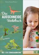 Cover-Bild zu Küssner-Neubert, Andrea: Das Ausschneide-Bastelbuch: Bei den Dinosauriern