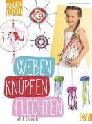 Cover-Bild zu Küssner-Neubert, Andrea: kinderleicht - Weben, Knüpfen, Flechten