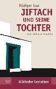 Cover-Bild zu Lux, Rüdiger: Jiftach und seine Tochter (eBook)