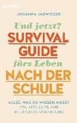 Cover-Bild zu Jadwiczek, Johanna: Und jetzt? Der Survival-Guide fürs Leben nach der Schule
