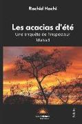 Cover-Bild zu Hachi, Rachid: Les acacias d'été: Une enquête de l'inspecteur Mahad