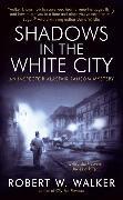 Cover-Bild zu Walker, Robert W.: Shadows in the White City