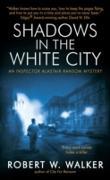 Cover-Bild zu Walker, Robert W.: Shadows in the White City (eBook)