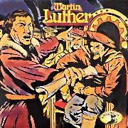 Cover-Bild zu Stephan, Kurt: Abenteurer unserer Zeit, Martin Luther (Audio Download)