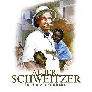 Cover-Bild zu Stephan, Kurt: Albert Schweitzer (Audio Download)