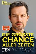 Cover-Bild zu Friedrich, Marc: Die größte Chance aller Zeiten (eBook)