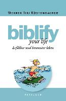 Cover-Bild zu Küstenmacher, Werner Tiki: biblify your life (eBook)