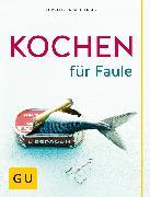 Cover-Bild zu Trischberger, Cornelia: Kochen für Faule (eBook)