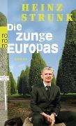 Cover-Bild zu Strunk, Heinz: Die Zunge Europas