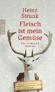 Cover-Bild zu Strunk, Heinz: Fleisch ist mein Gemüse