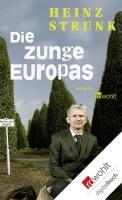 Cover-Bild zu Strunk, Heinz: Die Zunge Europas (eBook)