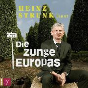 Cover-Bild zu Strunk, Heinz: Die Zunge Europas (Audio Download)
