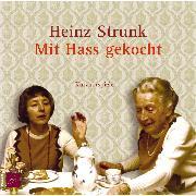 Cover-Bild zu Strunk, Heinz: Mit Hass gekocht (Audio Download)