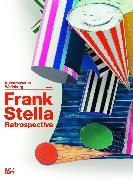 Cover-Bild zu Bodin, Claudia: Frank Stella: The RetrospectiveWorks 1958-2012