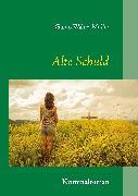 Cover-Bild zu Müller, Guido Walter: Alte Schuld (eBook)