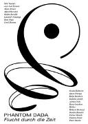 Cover-Bild zu Steiner, Juri (Hrsg.): Phantom Dada