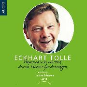 Cover-Bild zu Tolle, Eckhart: Bewusstein wächst durch Herausforderungen (Audio Download)