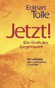 Cover-Bild zu Tolle, Eckhart: Jetzt! Die Kraft der Gegenwart (eBook)