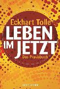 Cover-Bild zu Tolle, Eckhart: Leben im Jetzt (eBook)