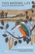 Cover-Bild zu Moss, Stephen: This Birding Life (eBook)