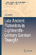 Cover-Bild zu eBook Late Ancient Platonism in Eighteenth-Century German Thought