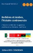 Cover-Bild zu eBook Berbères et Arabes, l'histoire controversée