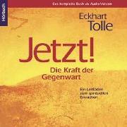 Cover-Bild zu Tolle, Eckhart: Jetzt! Die Kraft der Gegenwart - Hörbuch