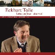 Cover-Bild zu Tolle, Eckhart: Leben im Jetzt - aber wie? Teil 1 (Audio Download)