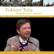 Cover-Bild zu Tolle, Eckhart: Leben im Jetzt - aber wie? Teil 2 (Audio Download)