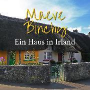 Cover-Bild zu Binchy, Maeve: Ein Haus in Irland (Ungekürzt) (Audio Download)