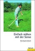Cover-Bild zu Lehnert, Bernhard: Einfach mähen mit der Sense