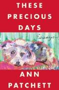 Cover-Bild zu Patchett, Ann: These Precious Days (eBook)
