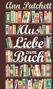 Cover-Bild zu Patchett, Ann: Aus Liebe zum Buch