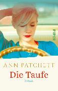 Cover-Bild zu Patchett, Ann: Die Taufe