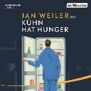 Cover-Bild zu Kühn hat Hunger (Audio Download) von Weiler, Jan