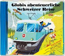 Cover-Bild zu Müller, Walter Andreas (Gelesen): Globis abenteuerliche Schweizer Reise Bd. 52 CD