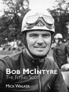 Cover-Bild zu Walker, Mick: Bob McIntyre - The Flying Scot