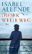 Cover-Bild zu Allende, Isabel: Dieser weite Weg (eBook)