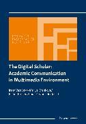 Cover-Bild zu Schneider, Klaus P. (Hrsg.): The Digital Scholar: Academic Communication in Multimedia Environment (eBook)