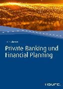 Cover-Bild zu Schneider, Frank: Private Banking und Financial Planning (eBook)