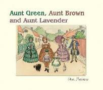 Cover-Bild zu Beskow, Elsa: Aunt Green, Aunt Brown and Aunt Lavender