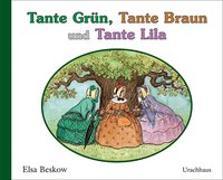 Cover-Bild zu Beskow, Elsa: Tante Grün, Tante Braun und Tante Lila