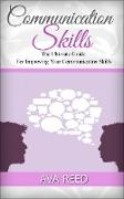 Cover-Bild zu Reed, Ava: Communication Skills: The Ultimate Guide For Improving Your Communication Skills (eBook)